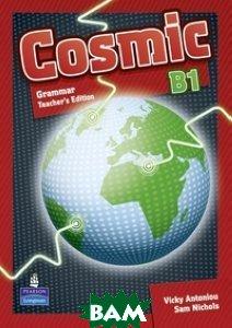 Купить Cosmic B1. Grammar. Teachers Guide, Pearson Education (Longman), 978-1-4082-4642-9