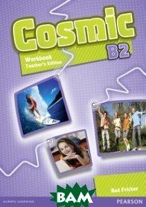 Купить Cosmic B2. Workbook. Teacher`s Edition (+ Audio CD), Pearson Education (Longman), Fricker Rod, 978-1-4082-6765-3