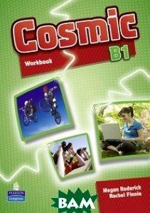 Купить Cosmic Level B1 Workbook & Audio CD Pack, Неизвестный, 9781408267509