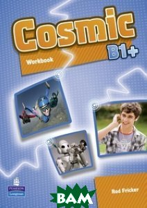 Купить Cosmic B1+. Workbook (+ Audio CD), Pearson Education (Longman), Fricker Rod, 978-1-4082-6757-8