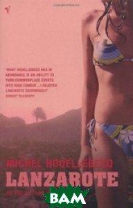 Купить Lanzarote, Vintage, Houellebecq M., 978-0-099-44836-5