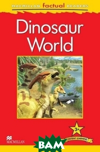 Macmillan Factual Readers 3+ Dinosaur World