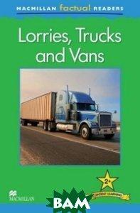 Купить Macmillan Factual Readers: Level 2+: Lorries, Trucks and Vans, Неизвестный, Brenda Stones, 9780230432130