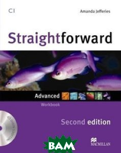Купить Straightforward. Advanced. Workbook without Key (+ Audio CD), Macmillan Publishers, Jeffries Amanda, 978-0-230-42345-9