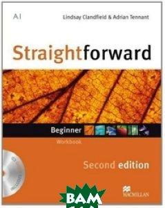 Купить Straightforward. Beginner. Workbook without Key (+ Audio CD), Macmillan Publishers, Clandfield Lindsay, 978-0-230-42296-4