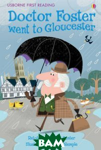 Купить Doctor Foster Went to Gloucester, Usborne Publishing Ltd., Russell Punter, 978-1-4095-5044-0