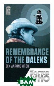 Купить Remembrance of the Daleks, Random House, Inc., Aaronovitch Ben, 978-1-84990-598-5