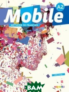 Mobile A2. Methode de francais + CD, + DVD (+ DVD)