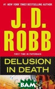 Купить Delusion in Death, Penguin Group, Robb J.D., 978-0-425-25066-2