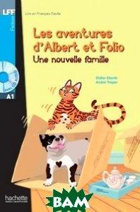 Купить Les Aventures d`Albert et Folio: Une nouvelle famille (+ Audio CD), Hachette FLE, Treper Andre, 978-2-01-155960-9