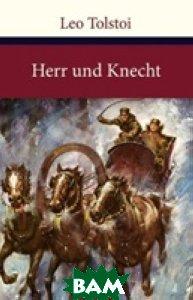 Купить Herr und Knecht, Anaconda, Tolstoi L., 978-3-86647-716-2