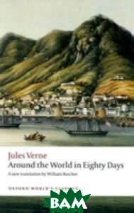 Купить Around the World in Eighty Days, OXFORD UNIVERSITY PRESS, Verne, 978-0-19-955251-1