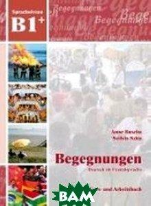 Купить Begegnungen Deutsch als Fremdsprache B1+. Integriertes Kurs- und Arbeitsbuch (+ Audio CD), Schubert Verlag, Buscha Anne, 978-3-941323-20-9