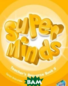 Super Minds 5. Teacher`s Resource Book (+ Audio CD)