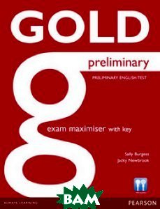Купить Gold Preliminary. Maximiser with Key, Pearson Education (Longman), Burgess Sally, 9781447907367