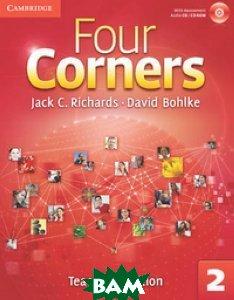 Купить Four Corners 2. Teacher`s Edition (+ CD-ROM), CAMBRIDGE UNIVERSITY PRESS, Richards Jack C., 978-0-521-12688-5