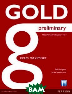 Купить Gold Preliminary. Maximiser without Key, Pearson, Burgess Sally, 9781447907381
