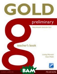Купить Gold Preliminary. Teacher`s Book, Pearson, Burgess Sally, 978-1-4479-0739-8