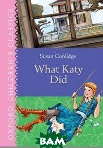 Купить What Katy Did, OXFORD UNIVERSITY PRESS, Coolidge Susan, 978-0-19-273479-2