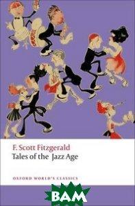 Купить Tales of the Jazz Age, OXFORD UNIVERSITY PRESS, Fitzgerald F.Scott, 978-0-19-959912-7