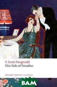 Купить This Side of Paradise, OXFORD UNIVERSITY PRESS, Fitzgerald F.Scott, 978-0-19-954621-3