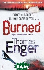 Купить Burned (изд. 2012 г. ), Faber and Faber, Enger Thomas, 978-0-571-27224-2
