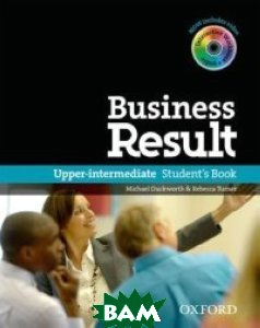 Купить Business Result: Upper-intermediate: Student`s Book (+ DVD-ROM), OXFORD UNIVERSITY PRESS, Michael Duckworth & Rebecca Turner, 9780194739405