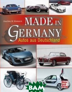 Купить Made in Germany, Paul Pietsch Verlage, Kostnick Joachim M., 978-3-613-03345-0