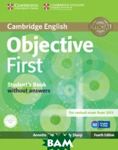 Objective First. Student`s Pack (Student`s Book without Answers with CD-ROM, Workbook without Answers with Audio CD) (+ CD-ROM)
