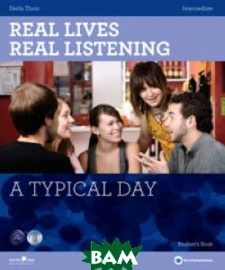 Купить Real Lives Real Listening: A Typical Day Intermediate (+ Audio CD), HarperCollins Publishers, Thorn Sheila, 978-1-907-58443-5