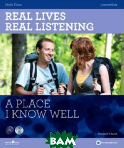 Купить Real Lives Real Listening: A Place I Know Well Intermediate (+ Audio CD), HarperCollins Publishers, Thorn Sheila, 978-1-907-58440-4