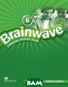 Купить Brainwave 6 Language Activity Book, Macmillan Publishers, 978-0-230-42155-4