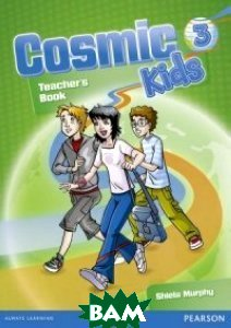 Купить Cosmic Kids 3. Teacher`s Book + Active Teach, Pearson Education Limited, Johnston Olivia, 978-1-4082-5807-1