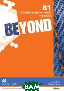 Купить Beyond Level B1 Teacher`s Book Premium Pack, Macmillan Publishers, 978-0-230-46611-1