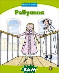 Купить Pollyanna, Pearson Education Limited, Parker Helen, 978-1-4082-8840-5