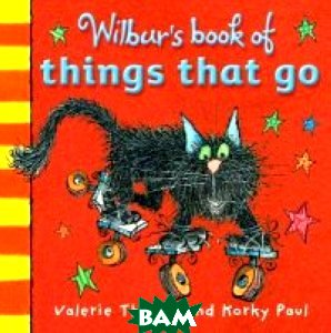 Wilbur`s Book of Things That Go