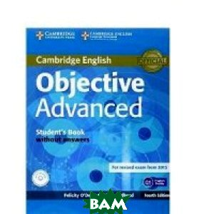 Купить Objective Advanced Student`s Book without Answers (+ CD-ROM), CAMBRIDGE UNIVERSITY PRESS, O`Dell Felicity, 978-1-107-67438-7