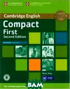 Купить Compact First Workbook with answers CD. Exam 2015 (+ CD-ROM), CAMBRIDGE UNIVERSITY PRESS, May Peter, 978-1-107-42856-0