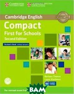 Купить Compact First for Schools Student`s Book Without Answers. Exam 2015 (+ CD-ROM), CAMBRIDGE UNIVERSITY PRESS, Matthews Laura, 978-1-107-41556-0