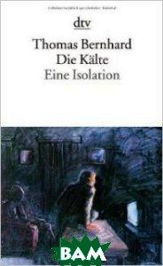 Die K& 228;lte: Eine Isolation