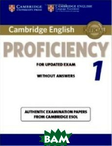 Cambridge English Proficiency 1 for Updated Exam Student`s Book without Answers: Authentic Examination Papers from Cambridge ESOL