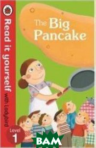 Купить The Big Pancake: Level 1, Ladybird Books Ltd, 978-0-72328-046-0