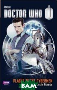 Купить Doctor Who: Plague of the Cybermen, Random House, Inc., Justin Richards, 9781849908924