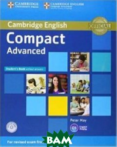 Купить Compact Advanced Student`s Book without Answers (+ CD-ROM), CAMBRIDGE UNIVERSITY PRESS, May Peter, 978-1-107-41808-0