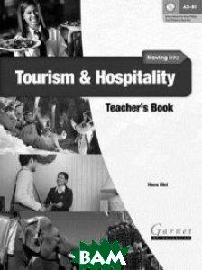 Купить Tourism and Hospitality. Teacher`s Book, Garnet, Mol Hans, 978-1-907575-54-9