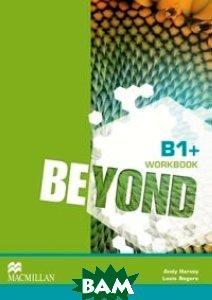 Купить Beyond Level B1+ Workbook, Macmillan Education, Harvey Andy, 978-0-230-46020-1