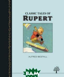 Купить Classic Tales from Rupert, Daedalus Books, Bestall Alfred, 978-1-4052-6422-8