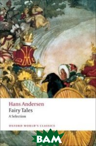 Hans Andersen`s Fairy Tales. A Selection, OXFORD UNIVERSITY PRESS, Hans Christian Andersen, 978-0-19-955585-7  - купить со скидкой