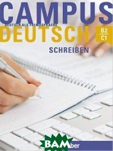 Купить Campus Deutsch - Schreiben: Deutsch als Fremdsprache, Hueber, Buchner Patricia, 978-3-19-101003-4