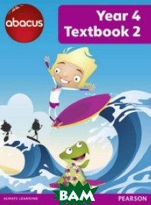Купить Abacus. Year 4 Textbook 2, Pearson Education (Longman), Merttens Ruth, 978-1-4082-7851-2